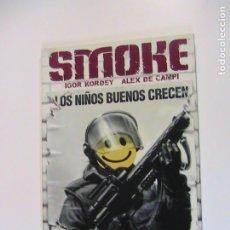 Cómics: SMOKE. LOS NIÑOS BUENOS CRECEN PARA SER SOLDADOS. NORMA, 2006.. Lote 195260405