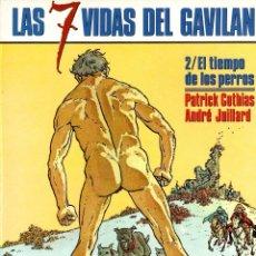 Cómics: LAS 7 VIDAS DEL GAVILAN. Nº 2. EL TIEMPO DE LOS PERROS. PATRICK COTHIAS - ANDRÉ JUILLARD.. Lote 195468521