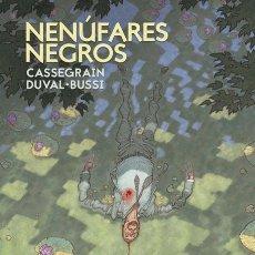 Cómics: CÓMICS. NENÚFARES NEGROS - CASSEGRAIN/FRED DUVAL/MICHEL BUSSI (CARTONÉ). Lote 195549220
