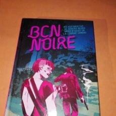 Cómics: BCN NOIRE. 23 HISTORIETAS DE GENERO NEGRO AMBIENTADAS EN LA CIUDAD CONDAL.NORMA 2018. Lote 195989450