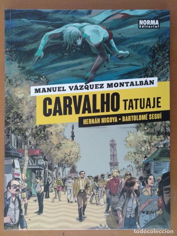 COMIC CARVALHO. TATUAJE - MANUEL VÁZQUEZ MONTALBÁN/HERNÁN MIGOYA/BARTOLOME SEGUÍ (CARTONÉ) (Tebeos y Comics - Norma - Comic Europeo)