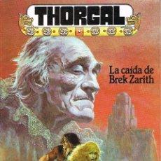 Cómics: THORGAL 6 LA CAIDA DE BREK ZARITH POR ROSINSKI Y VAN HAMME. Lote 197538890