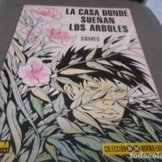Fumetti: LA CASA DONDE SUEÑAN LOS ARBOLES. Lote 198220432