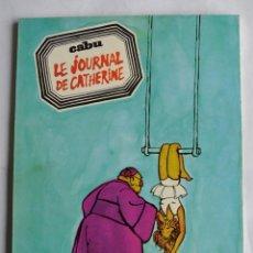 Cómics: CABU. LE JOURNAL DE CATHERINE. SÉRIE BÉTE ET MÉCHANTE. COMIC SATÍRICO FRANCIA. Lote 199108506