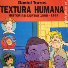 Cómics: DANIEL TORRES TEXTURA HUMANA HISTORIAS CORTAS 1988 1992. Lote 205296006