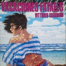 Cómics: VACACIONES FATALES VITTORIO GIARDINO COLECCION CIMOC EXTRA COLOR N 68 NORMA EDITORIAL. Lote 205298306