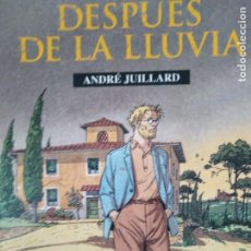 Cómics: DESPUES DE LA LLUVIA ANDRE JUILLARD COLECCION CIMOC EXTRA COLOR N 155 NORMA EDITORIAL. Lote 205303936