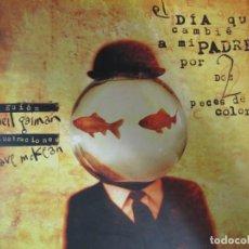 Cómics: COMIC EL DIA QUE CAMBIE A MI PADRE POR DOS PECES DE COLORES NEIL GAIMAN DAVE MCKEAN. Lote 206812320