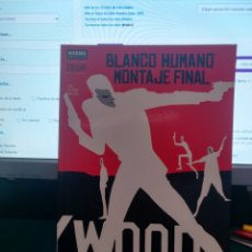 Cómics: BLANCO HUMANO MONTAJE FINAL. Lote 208792290