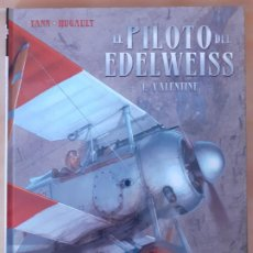 Cómics: EL PILOTO DEL EDELWEISS 1. VALENTINE - YANN / HUGAULT - NORMA EDITORIAL .TAPA DURA. MUY BUEN ESTADO. Lote 209949832