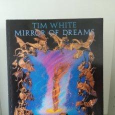 Cómics: TIM WHITE MIRROR OF DREAMS NORMA 1994 EXCELENTE. Lote 211440324
