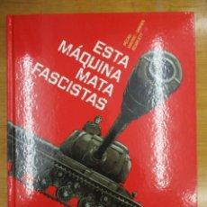 Cómics: ESTA MAQUINA MATA FASCISTAS / PECAU / SCARLETT MAVRIC DAMIEN / NORMA / MUY BUEN ESTADO. Lote 211816242