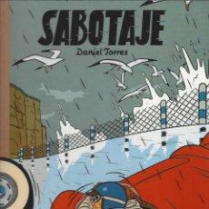 Cómics: SABOTAJE - DANIEL TORRES - ALBUM TAPA DURA - PRECINTADO A ESTRENAR !!. Lote 287970203