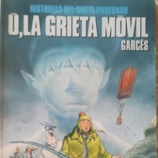 Comics : U, LA GRIETA MOVIL HISTORIAS DEL NORTE PROFUNDO GARCES CIMOC EXTRA COLOR 73. Lote 214835460