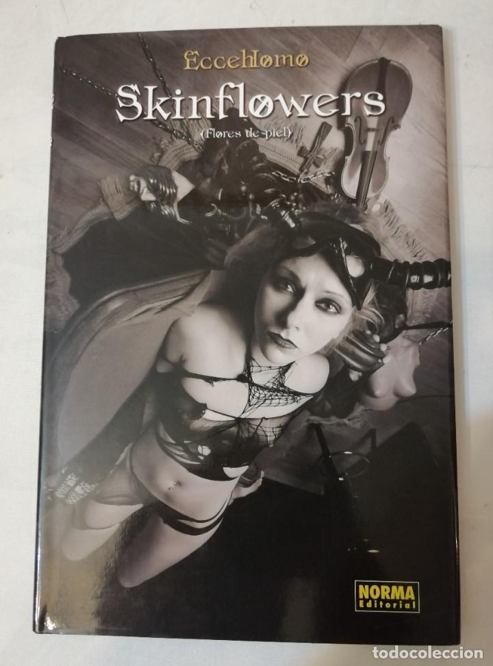 SKINFLOWERS.. FLORES DE PIEL. ECCEHOMO. (Tebeos y Comics - Norma - Otros)