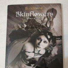 Cómics: SKINFLOWERS.. FLORES DE PIEL. ECCEHOMO.. Lote 215196842