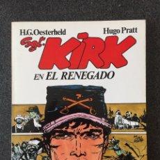 Cómics: SGT. KIRK EN EL RENEGADO - H.G. OESTERHELD / HUGO PRATT - NORMA - 1982 - ¡COMO NUEVO!. Lote 216990102
