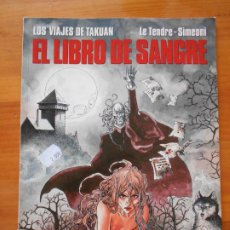 Cómics: EL LIBRO DE SANGRE - LOS VIAJES DE TAKUAN Nº 2 - LE TENDRE, SIMEONI - CIMOC EXTRA COLOR 88 (S). Lote 218693701