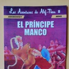 Cómics: EL PRÍNCIPE MANCO. HIMNO 2º. LAS AVENTURAS DE ALEF-THAU, II - ALEJANDRO JODOROWSKY. ARNO. Lote 218705351