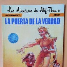 Cómics: LA PUERTA DE LA VERDAD. LAS AVENTURAS DE ALEF-THAU, VII - ALEJANDRO JODOROWSKY. ARNO. Lote 218705357