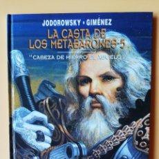 Cómics: LA CASTA DE LOS METABARONES, 5. CABEZA DE HIERRO EL ABUELO - ALEJANDRO JODOROWSKY. JUAN GIMÉNEZ. Lote 218705361