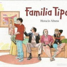 Comics : HORACIO ALTUNA. FAMILIA TIPO. INTEGRAL. 136 PAGINAS TAPA DURA. EDICIONES B. Lote 219370941