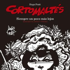 Cómics: CORTO MALTES : SIEMPRE UN POCO MAS LEJOS - NORMA / EDICION BLANCO Y NEGRO / TAPA DURA / HUGO PRATT. Lote 221689230