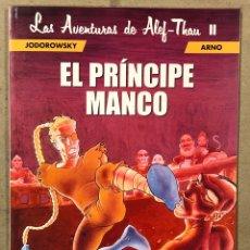 Cómics: LAS AVENTURAS DE ALEF-THAU II: EL PRÍNCIPE MANCO. JODOROWSKY Y ARNO. NORMA EDITORIAL 2000.. Lote 221711292