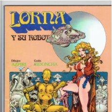 Cómics: * LORNA Y SU ROBOT * AZPIRI / CIDONCHA * NORMA EDITORIAL 1981 *. Lote 221834962
