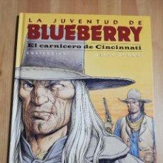 Cómics: LA JUVENTUD DE BLUEBERRY. EL CARNICERO DE CINCINNATI (CORTEGGIANI / BLANC - DUMONT) NORMA. Lote 222604641