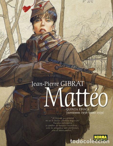 CÓMICS. MATTÉO. QUINTA ÉPOCA. SEPTIEMBRE 1936 - ENERO 1939 - JEAN-PIERRE GIBRATZ (CARTONÉ) (Tebeos y Comics - Norma - Comic Europeo)