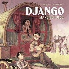 Cómics: CÓMICS. DJANGO. MANO DE FUEGO - SALVA RUBIO / RICARD EFA (CARTONÉ). Lote 222718425