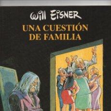 Cómics: UNA CUESTÓN DE FAMILIA POR WILL EISNER. Lote 223137273