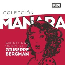 Cómics: COLECCIÓN MILO MANARA 6 : AVENTURAS ORIENTALES DE GIUSEPPE BERGMAN - NORMA / TAPA DURA. Lote 226622960