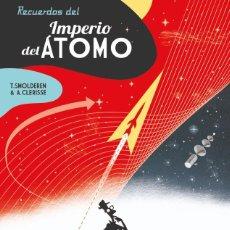 Cómics: RECUERDOS DEL IMPERIO DEL ÁTOMO. SPACEMAN BOOKS. TAPA DURA. INTEGRAL: 144 PAGINAS. Lote 227156575