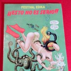Cómics: FESTIVAL EDIKA - ESTO NO ES SERIO. Lote 228601480
