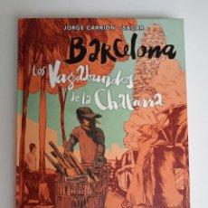 Cómics: BARCELONA, LOS VAGABUNDOS DE LA CHATARRA, JORGE CARRIÓN - SAGAR. NORMA EDITORIAL.. Lote 232527475