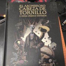 Cómics: ASOMBROSO CABEZA DE TORNILLO Y OTROS OBJETOS EXTRAÑOS HELLBOY. Lote 235488680