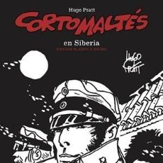 Cómics: CORTO MALTÉS 6 : EN SIBERIA - NORMA / COMIC EUROPEO / EDICIÓN BLANCO Y NEGRO / TAPA DURA. Lote 240589880