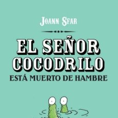 Cómics: JOANN SFAR. EL SEÑOR COCODRILO ESTA MUERTO DE HAMBRE PONENT MON. 72 PAGINAS. Lote 270920643