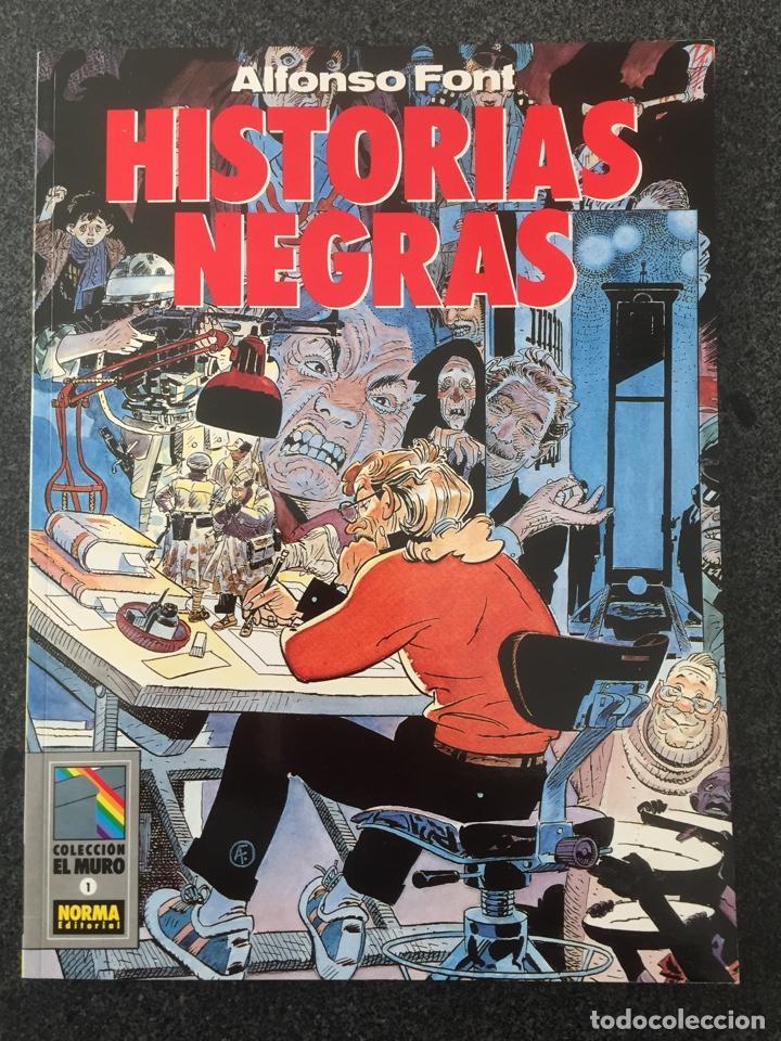HISTORIAS NEGRAS - ALFONSO FONT - COL. EL MURO Nº 1 - 1ª EDICION - NORMA - 1990 - ¡COMO NUEVO! (Tebeos y Comics - Norma - Comic Europeo)