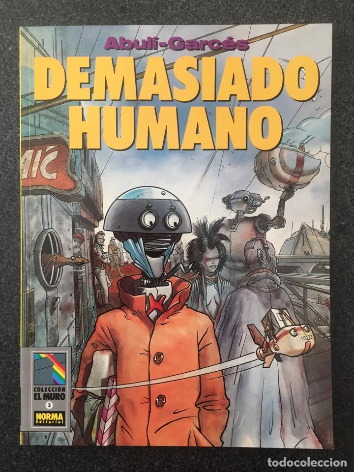 DEMASIADO HUMANO - ABULÍ / GARCÉS - COL. EL MURO Nº 3 - 1ª EDICION - NORMA - 1990 - ¡NUEVO! (Tebeos y Comics - Norma - Comic Europeo)