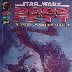 Cómics: STAR WARS. BOBA FETT. CUANDO LA GORDA CUELGA- NORMA EDITORIAL. RUSTICA.. Lote 251787505