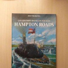 Cómics: LAS GRANDES BATALLAS NAVALES /HAMPTON ROADS. JEAN-YVES DELITTE. Lote 251911175