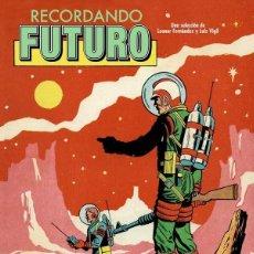 Comics: RECORDANDO FUTURO. EDT. TAPA DURA. ANTOLOGIA 144 PAGINAS. Lote 252022380