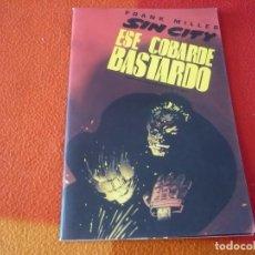 Cómics: SIN CITY ESE COBARDE BASTARDO Nº 6 ( FRANK MILLER ) ¡MUY BUEN ESTADO! NORMA. Lote 253280280