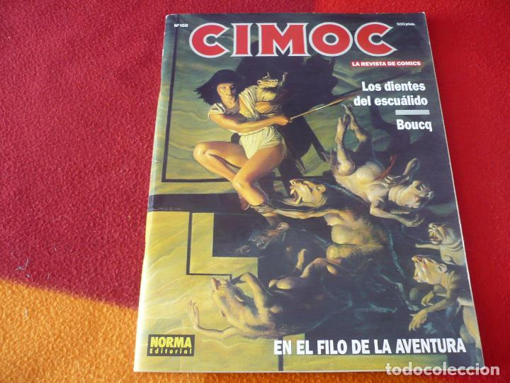CIMOC Nº 158 ( BOUCQ LOS DIENTES DEL ESCUALIDO ) ¡BUEN ESTADO! LA REVISTA DE COMICS NORMA (Tebeos y Comics - Norma - Cimoc)