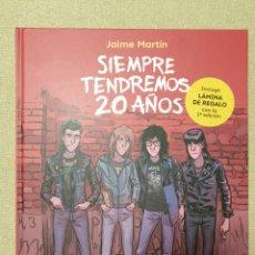 Cómics: SIEMPRE TENDREMOS 20 AÑOS, JAIME MARTÍN. Lote 255012780