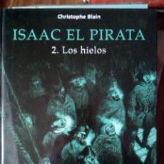 Cómics: ISAAC EL PIRATA 2. LOS HIELOS - CHRISTOPHE BLAIN. Lote 256065775