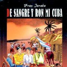 Cómics: DE SANGRE Y RON MI CUBA. .INTEGRAL. TAPA DURA. 150 PAGINAS . GLENAT. Lote 257679265